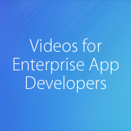 Videos for Enterprise App Developers